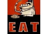 EAT / Eat! / by Kirsten Drennon