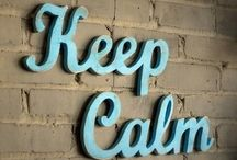KEEP CALM...puh-lease ! / by Marcy Passarelli