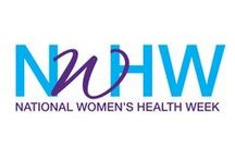 Nat'l Women's Health Week / Led by the HHS Office on Women's Health, National Women's Health Week is a week-long health observance held every year in May. Our goal is to promote women's health and empower women to make their health a priority. / by HHS Office on Women's Health
