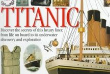 TITANIC-The Tragic Story / by Renee Thurber