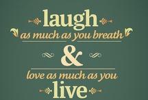 Live, Laugh, Love / by Valerie Manseau