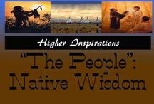 """The People"": Native Wisdom  /  The drums begin off toward the left in the slight distance, awaiting the last of ones, I hear the drums beginning, off toward the left / by Higher Inspirations"