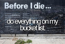 Bucket List ✌ / Things Id like to do before I die / by Ciarra Webb