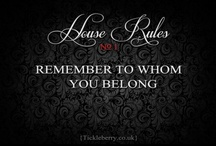 House Rules / Rules for submissives, servants and slaves.  BDSM House Rules from our website.   / by Tickleberry