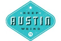 Keepin Austin Weird / Austin, Tx - Supporting small, local businesses  / by shae