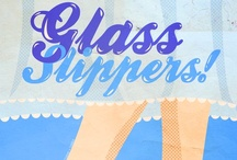 Glass slippers / by Erika Summer