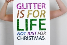I love glitter & glam / Let us add a little sparkle to the world. / by Valerie Miller