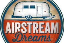 INTERESTS : Airstreams + Vintage Trailers / The Personal Vacation House~ / by Reece Bivens