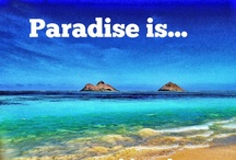 Paradise is... / Inspiration from Hawaii. What does paradise mean to you? / by Discover Hawaii Tours