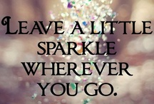 Everyone Needs Some Sparkle / by Jodie Gegner-Roeder