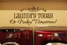 Laundry today or naked tomorrow. / by Meghan Meyer von Bremen
