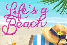 Life's a Beach! / by Irene Gallardo