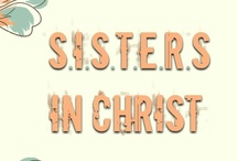 S.I.S.T.E.R.S IN CHRIST / Sisters in Christ is a group board for Christian women of all ages. This board is designed to encourage one another in our daily walk with the Lord. / by Lindsey ♥
