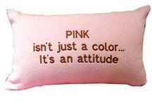 The attitude of PINK / by Suzan Martinez