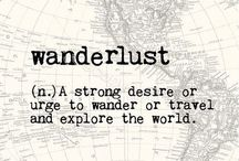 WANDERLUST / by Mikele - Bodie's Mama