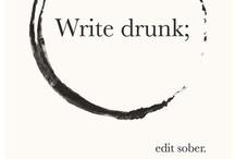 "my craft / ""Write drunk.  Edit sober.""  --  Ernest Hemingway / by Emerie Marie"
