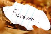 """""""FOREVER"""" / by Jennifer Brady"""