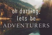 Adventure is out there!  / by Marisol Romero