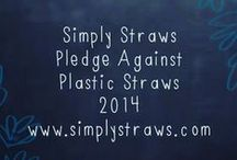 2014 Pledge Against Plastic Straws / Each year we ask our fans to take the Pledge Against Plastic Straws.  Here is what you had to say this year.  Why do you pledge against plastic straws?  / by SimplyStraws