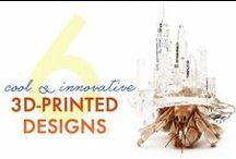 3D Printing / by Inhabitat