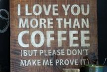 Coffee Love / by Amy Maloy