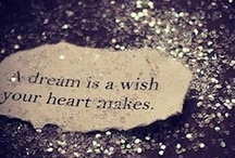 A Dream Is A Wish Your Heart Makes / by Alexis Jakuszeit