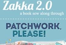 Zakka 2.0 :: Patchwork, Please / by Debbie Jeske