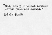 s y l v i a.   p l a t h.   / A board for Sylvia Plath.  Words & images.   / by s a r a h .