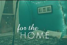 For the Home / by Inspired Silver