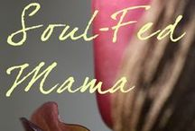Nurtured Mama Blog / Soul food for mothers. / by Nurtured Mama