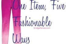 One Item, Five Fashionable Ways - Blog Series  / Each week, I feature one item and show five fashionable ways it can be worn!   / by Bridgette Raes