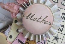 Mother's Day / by Tanya Thompson