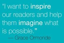 Quotes / Quotes to live by from Editor In Chief, Grace Ormonde.  / by Grace Ormonde Wedding Style | The Luxury Wedding Source
