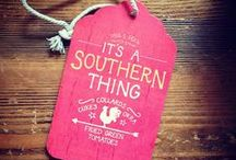 It's a Southern thing! / by Hilary Wolfe