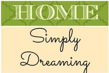 HOME . Simply Dreaming Away / by Jeniffer Ward