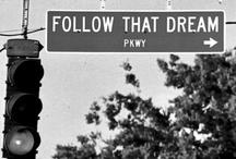 Follow That Dream! / by Vera Marreiros Monteiro