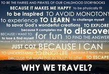 Why We Travel / Quotes and thoughts on the beauty you find in traveling. / by Volunteer Expeditions