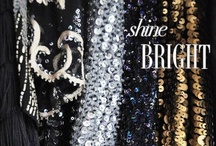 Shine Bright  / Who doesn't love a little sparkle?  / by YUMI KIM