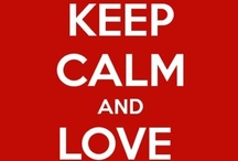 keep calm and... / by Lorena Chierichetti