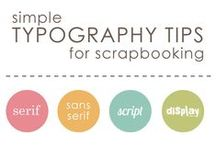 Fonts & Typography / Fonts, fonts, & more fonts, plus typography tips, for scrapbooking. / by SuzyQ Scraps