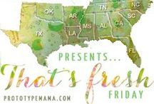 """That's Fresh Friday Link Up Features / That's Fresh Friday is a weekly linked up hosted by Prototype Mama and Southern Girl Blog Community showcasing all things """"Fresh""""!  / by Chene (Prototype Mama Blog)"""