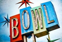 Bowl-a-rama / by Karen Finlay