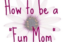 Be a fun mom! / by London Pack