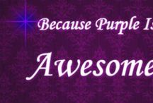 Purple is Awsome / Purple is the most AWSOME color.  / by Debbie Johnson