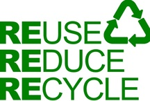 Recycle, Reduce and Reuse - Ecology Ideas / by Tinah Lima