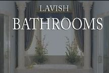 Lavish Bathrooms  / by Inviting Home
