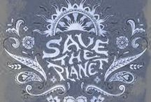 Save the Planet!!  / Awakened citizen...lifelong rebel / by She's Crafty