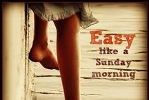 Easy Like Sunday Morning / Its all about taking it easy / by JaynieJellyBelly