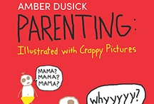 Parenting: Illustrated with Crappy Pictures / Your average, sleep-deprived mother of two sat down to write her first blog post in May 2011. Wishing she had photos to illustrate her stories, she drew them. The pictures were admittedly crappy.