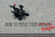 How To Train Your...Tongue / Fun dragon activities, How To Train Your Dragon stuff, a few raising boys to be real men {knights}, ideas plus my series for #ohDragonWeek which includes devotions based on James 3 and how to train your TONGUE.  / by ohAmanda